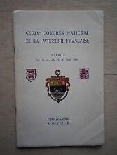 XXXIXe CONGRES NATIONAL DE LA PATISSERIE FRANCAISE - PROGRAMME  - Biarritz 1950