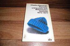 Charles Bukowski -- DIESSEITS + JENSEITS vom MITTELSTREIFEN / GEDICHTE 1972-1977
