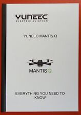 YUNEEC MANTIS Q  INSTRUCTION MANUAL  IN COLOUR MUST FOR OWNERS