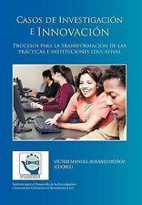 Casos de Investigación e Innovación: Procesos para la transformación de las prác