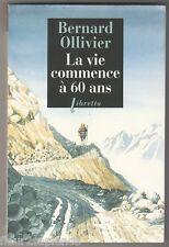 La vie commence à 60 ans Bernard Ollivier