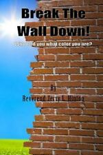 Break the Wall down! Who Told You What Color You Are? by Jerry Hinton (2014,...