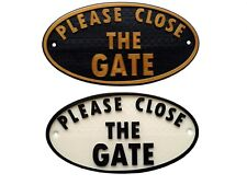 Please Close The Gate - House Garden Sign Plaque