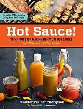 Hot Sauce! : Techniques for Making Signature Hot Sauces by Jennifer Thompson