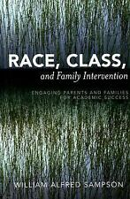 Race, Class, And Family Intervention: Engaging Parents And Families For Acade...