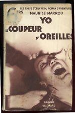 MAURICE MARROU: YO, LE COUPEUR D'OREILLES. GALLIMARD. 1933.