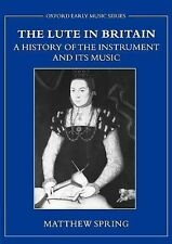 Oxford Early Music Ser.: The Lute in Britain : A History of the Instrument...
