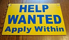 HELP WANTED Apply Within   Larger Plastic Coroplast SIGN 12x18 w/ Suction Cups