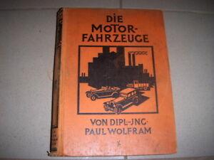Wolfram, Dipl.-Ing. Paul: Die Motorfahrzeuge ihre Kontruktion