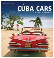 Cuba Cars Oldtimer in der Karibik Modelle Typen Bilder Fotos Straßenkreuzer Buch