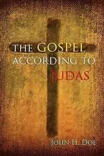 NEW The Gospel According to Judas: A Handbook on Life by John H. Doe