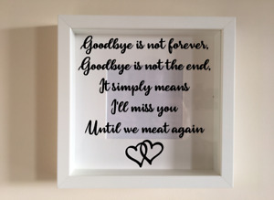 Box Frame Vinyl Decal Sticker Wall art Quote Goodbye is not forever, Goodbye is