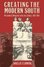 Creating the Modern South: Millhands and Managers in Dalton, Georgia,-ExLibrary