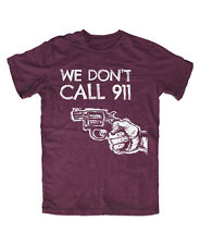 We dont Call 911 T-Shirt BURGUND Fun,Kult,Spruch,Homesecurity,Waffe,Knarre,