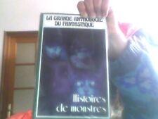 La grande anthologie du fantastique Histoires de monstres