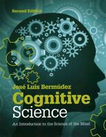 Cognitive Science : An Introduction to the Science of the Mind, Paperback by ...