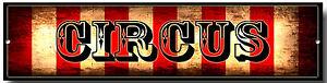CIRCUS METAL SIGN,VINTAGE STYLE,FREAK SHOW, CIRCUS,WALL ART,RETRO