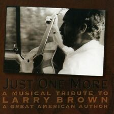 Various Artists - Just One More: A Musical Tribute To Larry Brown, A Great Ameri