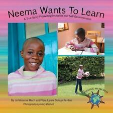 Neema Wants to Learn : A True Story Promoting Inclusion and...