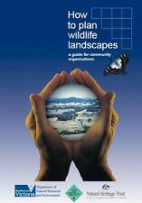 How to plan wildlife landscapes: A guide for community organisations (Softback)