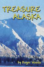 "TREASURE ALASKA by Roger Woods (2014 Paperback) ""A Must Read!"""
