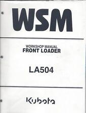 Kubota LA504 Loader  Workshop Service Manual