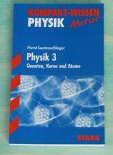 Kompakt-Wissen Abitur, Physik 3: Quanten, Kerne und Atome, neuwertig
