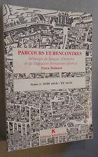 PARCOURS ET RENCONTRES ENEA BALMAS Tome 2 XVIIIe siècle - XXe siècle Klincksieck
