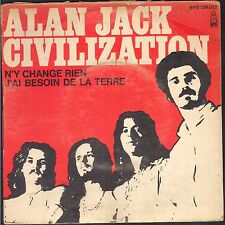 ALAN JACK CIVILIZATION FRENCH GROUP 70s SP 45T 1970 N'y change rien