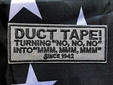 "DUCT TAPE Turning ""NO NO NO into MMM MMM MMM"" Morale Biker Embroider Patch GREEN"