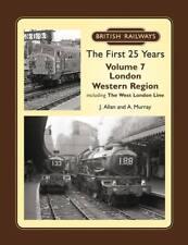 British Railways The First 25 Years Volume 7: London Western Region