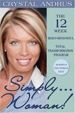 Simply Woman!: The 12-Week Body/Mind/Soul Total Transformation Program - Good -
