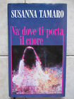 VA' DOVE TI PORTA IL CUORE - Susanna Tamaro