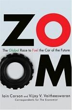 ZOOM: The Global Race to Fuel the Car of the Future, Carson, Iain, Vaitheeswaran