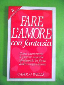 WELLS.FARE L'AMORE CON FANTASIA.SPERLING 1991