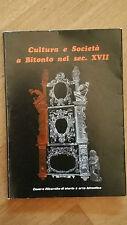 Cultura e Società a Bitonto nel Sec. XVII -Centro Ricerche di Storia e Arte 1980