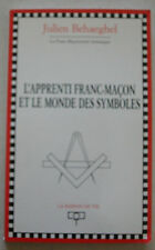 L'apprenti franc-maçon et le monde des symboles Julien BEHAEGHEL  Maison de Vie