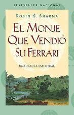 El Monje Que Vendio Su Ferarri, el: una Fabula Espiritual by Robin S. Sharma...