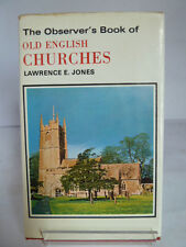THE OBSERVER'S BOOK OF OLD ENGLISH CHURCHES 1969 by LAWRENCE E JONES;ILLUSTRATED