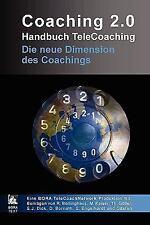 Coaching 2. 0 - Handbuch TeleCoaching by Ralf Borlinghaus (2010, Paperback)
