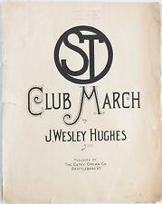 "THE ""ST"" CLUB MARCH piano solo J. WESLEY HUGHES Brattleboro, Vermont SCARCE 1907"
