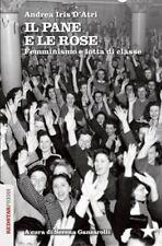 IL PANE E LE ROSE Femminismo e lotta di classe D'Atri 1°ediz. REDSTARPress 2016