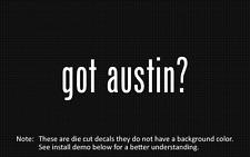 (2x) got austin? Sticker Die Cut Decal vinyl