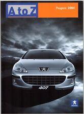 Peugeot 'A To Z' 2004 UK Market Sales Brochure 206 Partner 307 407 607 807