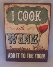 NOVELTY METAL PLAQUE / SIGN I COOK WITH WINE SOMETIMES I ADD TO FOOD 35 x 26.5cm
