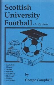 SCOTTISH UNIVERSITY FOOTBALL 72 page softback book by George Campbell