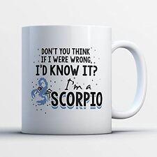 Scorpio Coffee Mug - If I Were Wrong Scorpio - Funny 11 oz White Ceramic Tea Cup