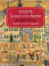 JAMES ENSOR LA MORT ET LE CHARME FRANCINE-CLAIRE LEGRAND  FONDS MERCATOR1987
