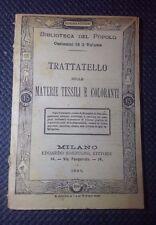 TRATTATELLO SULLE MATERIE TESSILI E COLORANTI 1886 N 200 TECNOLOGIA TESSILE MODA
