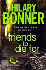 Friends to Die For, New, Bonner, Hilary Book